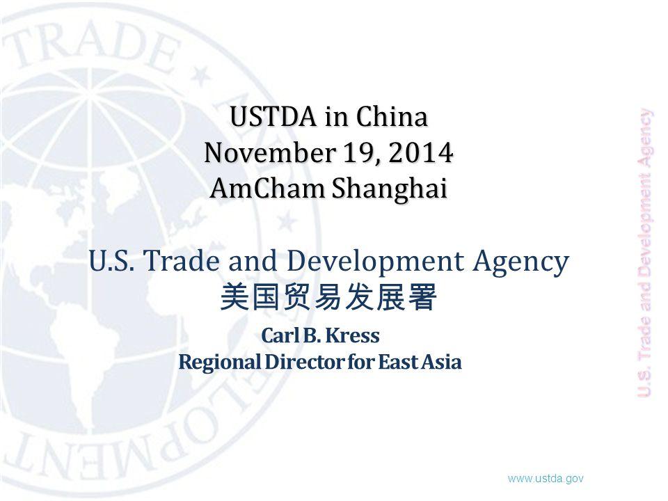 www.ustda.gov USTDA in China November 19, 2014 AmCham Shanghai USTDA in China November 19, 2014 AmCham Shanghai U.S.