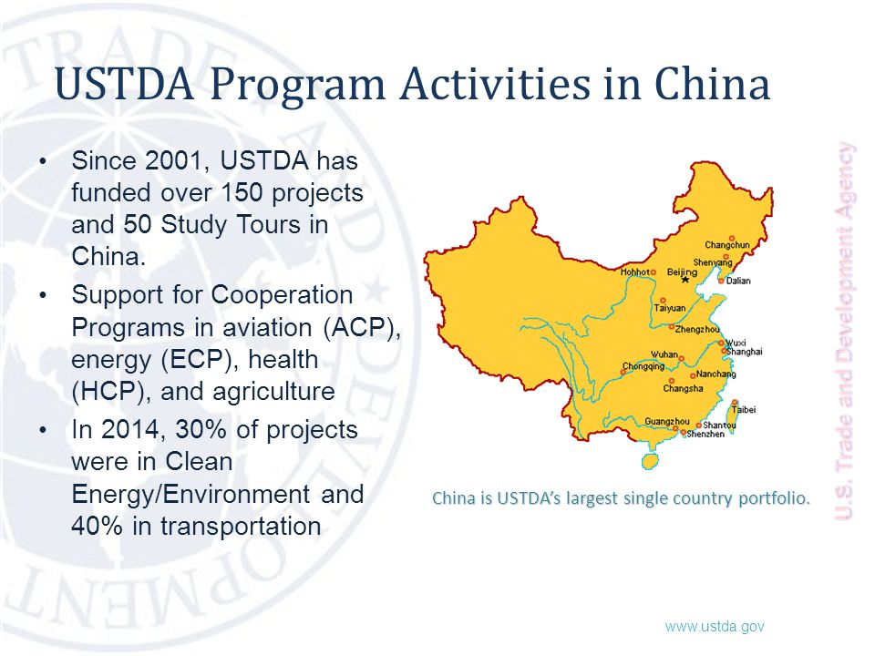 www.ustda.gov USTDA Program Activities in China Since 2001, USTDA has funded over 150 projects and 50 Study Tours in China. Support for Cooperation Pr