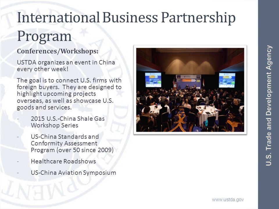 www.ustda.gov International Business Partnership Program Conferences/Workshops: USTDA organizes an event in China every other week.
