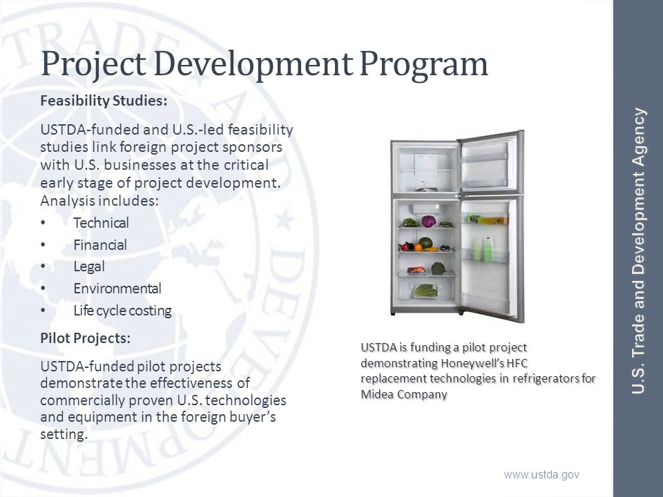 www.ustda.gov Project Development Program Feasibility Studies: USTDA-funded and U.S.-led feasibility studies link foreign project sponsors with U.S. b