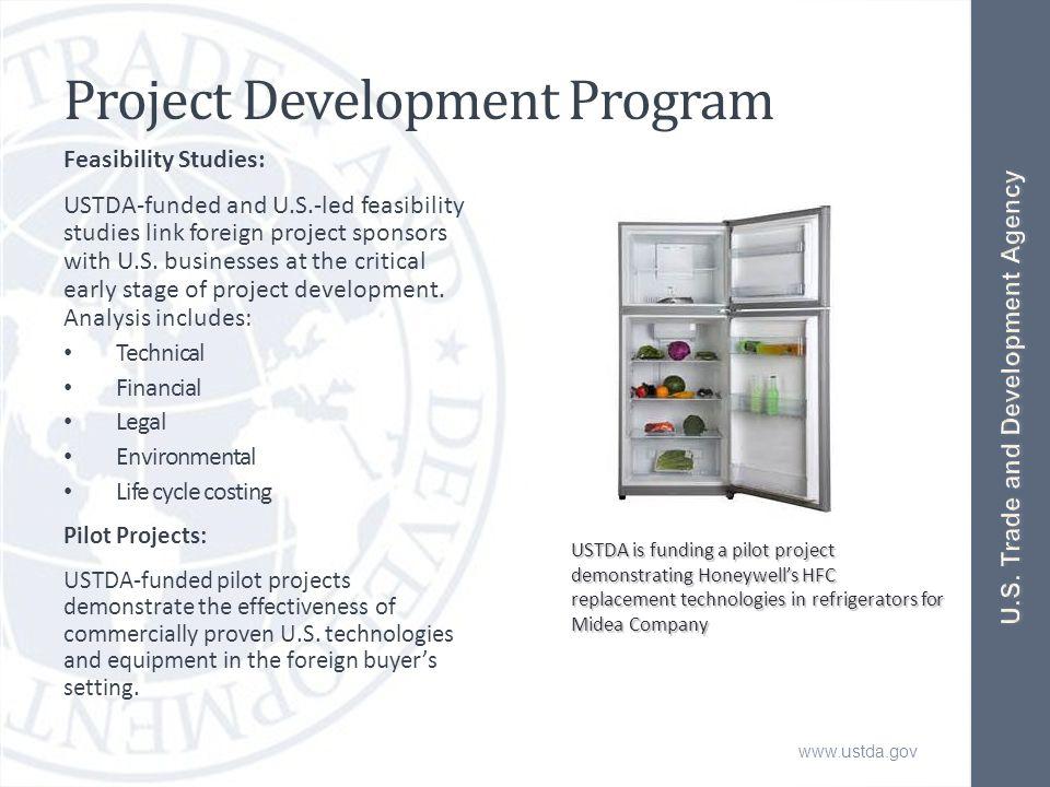 www.ustda.gov Project Development Program Feasibility Studies: USTDA-funded and U.S.-led feasibility studies link foreign project sponsors with U.S.