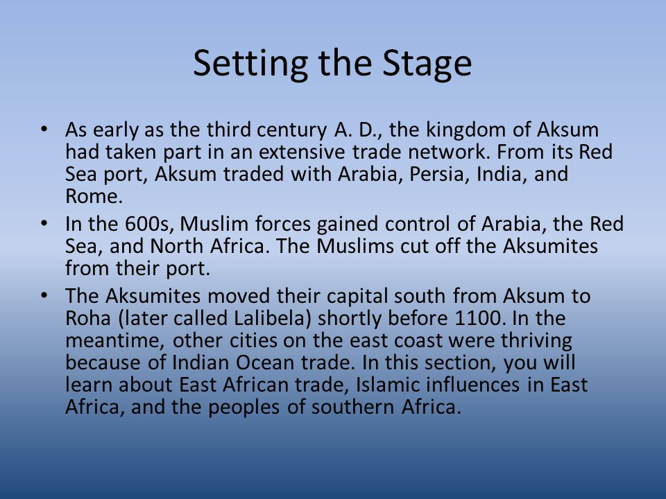 Setting the Stage As early as the third century A.