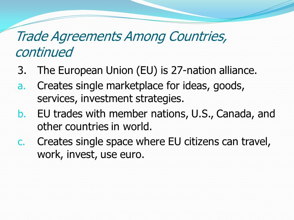 Trade Agreements Among Countries, concluded 4.