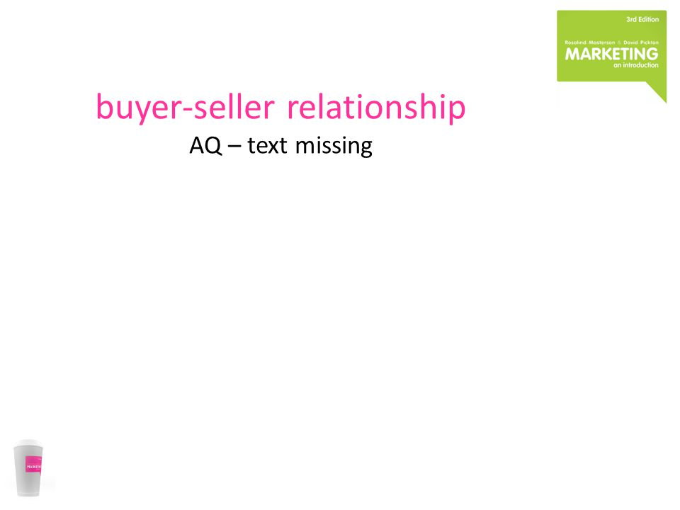 buyer-seller relationship AQ – text missing