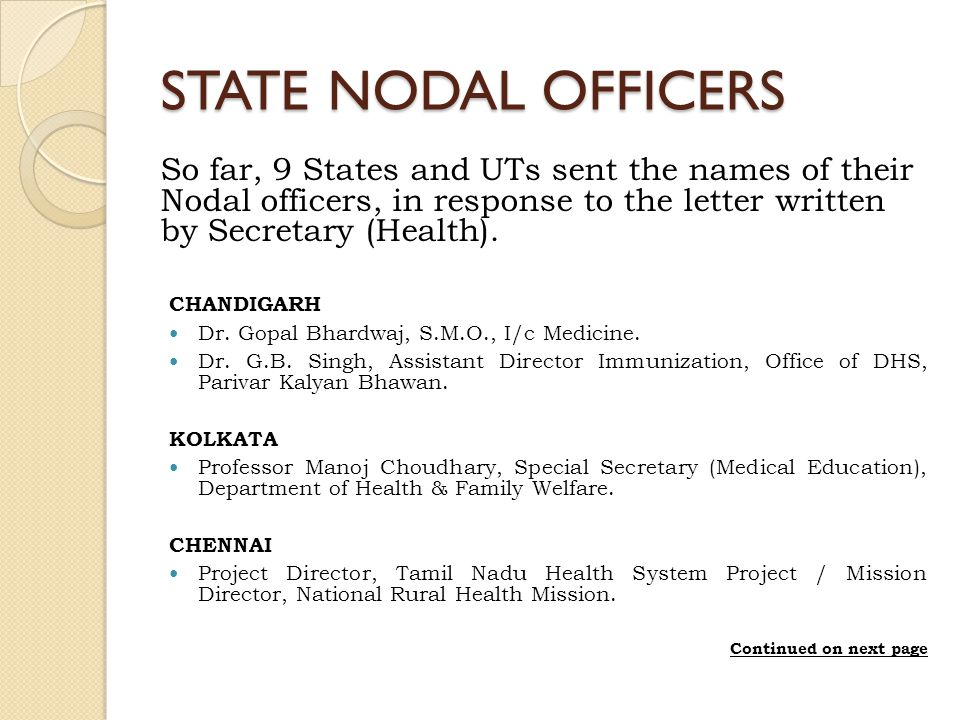 STATE NODAL OFFICERS So far, 9 States and UTs sent the names of their Nodal officers, in response to the letter written by Secretary (Health).