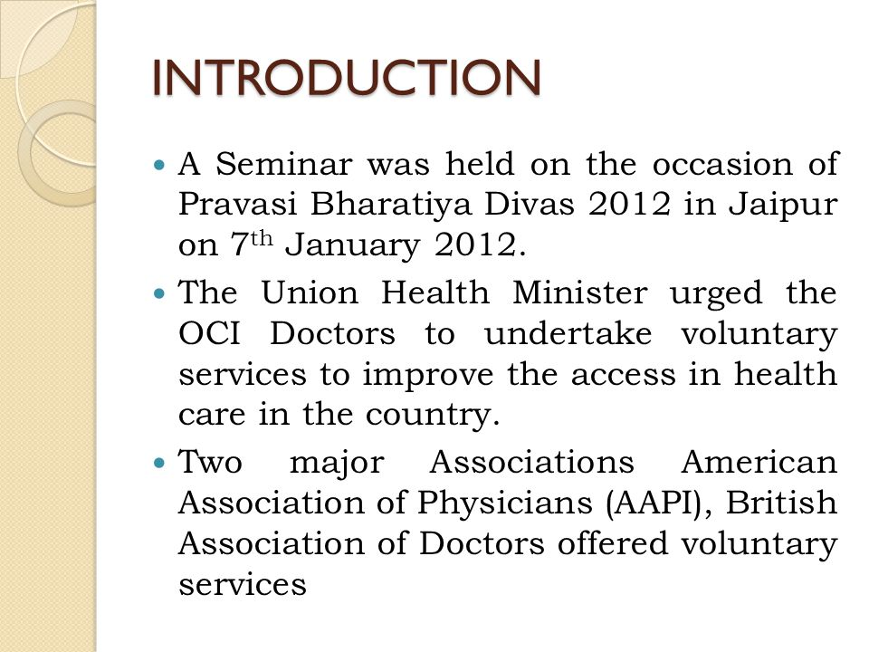 INTRODUCTION A Seminar was held on the occasion of Pravasi Bharatiya Divas 2012 in Jaipur on 7 th January 2012.