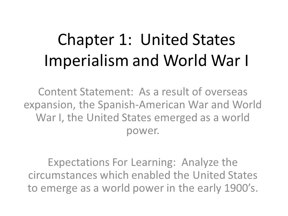 Unit 2 Topic: Foreign Affairs from Imperialism to Post World War I (1898-1930) The industrial and territorial growth of the United States fostered exp