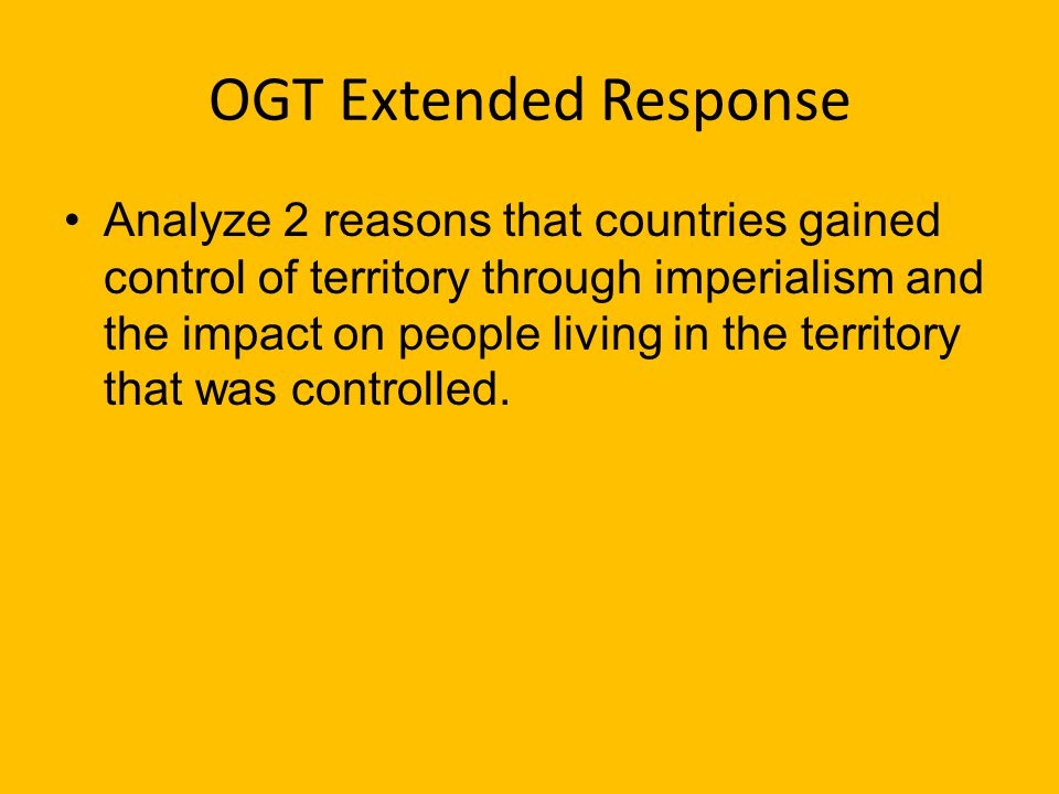 OGT Multiple Choice _____ An attempt to create an empire is A. imperialism B. neutrality C. isolation D. rough riding