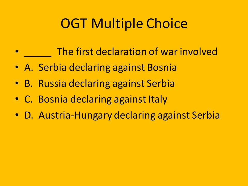 Countries Quickly Choose Sides Russia declared war on A-H Germany declared war against Russia France declared war on Germany Germany declared war Fran