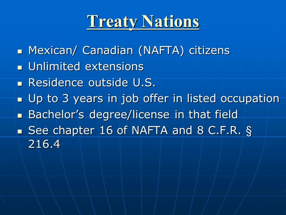 Mexican/ Canadian (NAFTA) citizens Mexican/ Canadian (NAFTA) citizens Unlimited extensions Unlimited extensions Residence outside U.S.