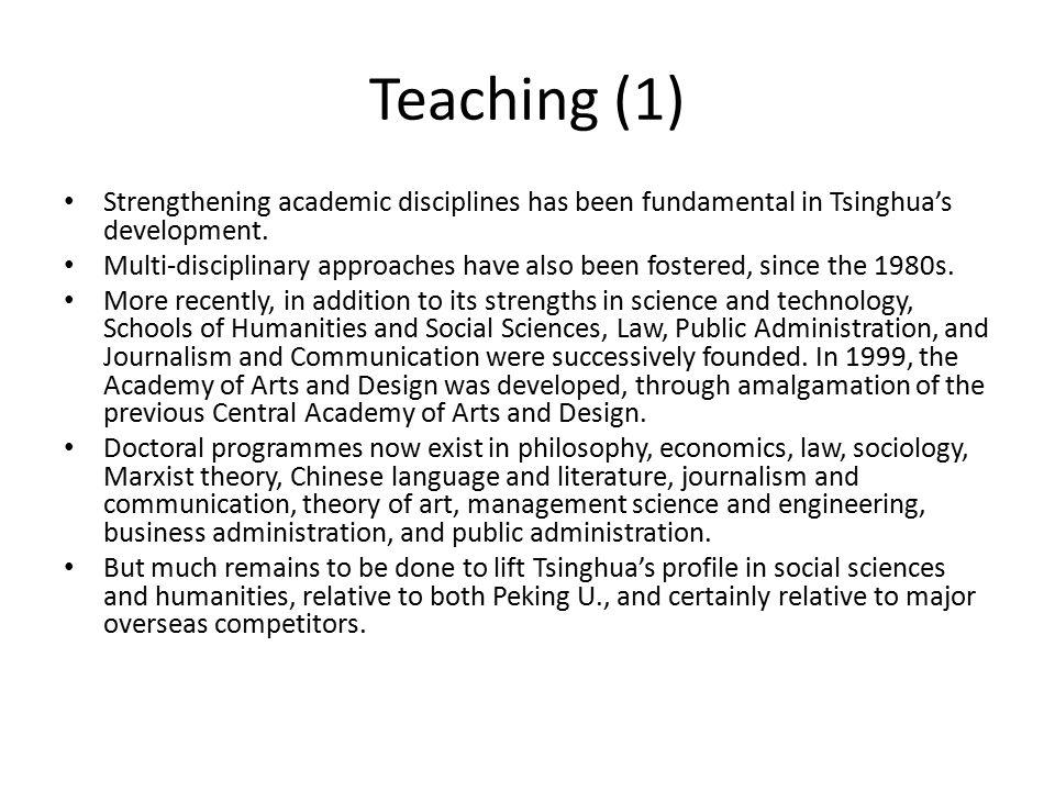 Teaching (1) Strengthening academic disciplines has been fundamental in Tsinghua's development.