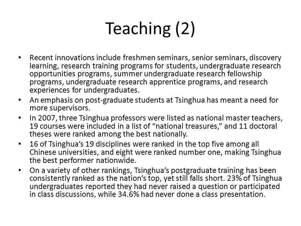 Teaching (2) Recent innovations include freshmen seminars, senior seminars, discovery learning, research training programs for students, undergraduate