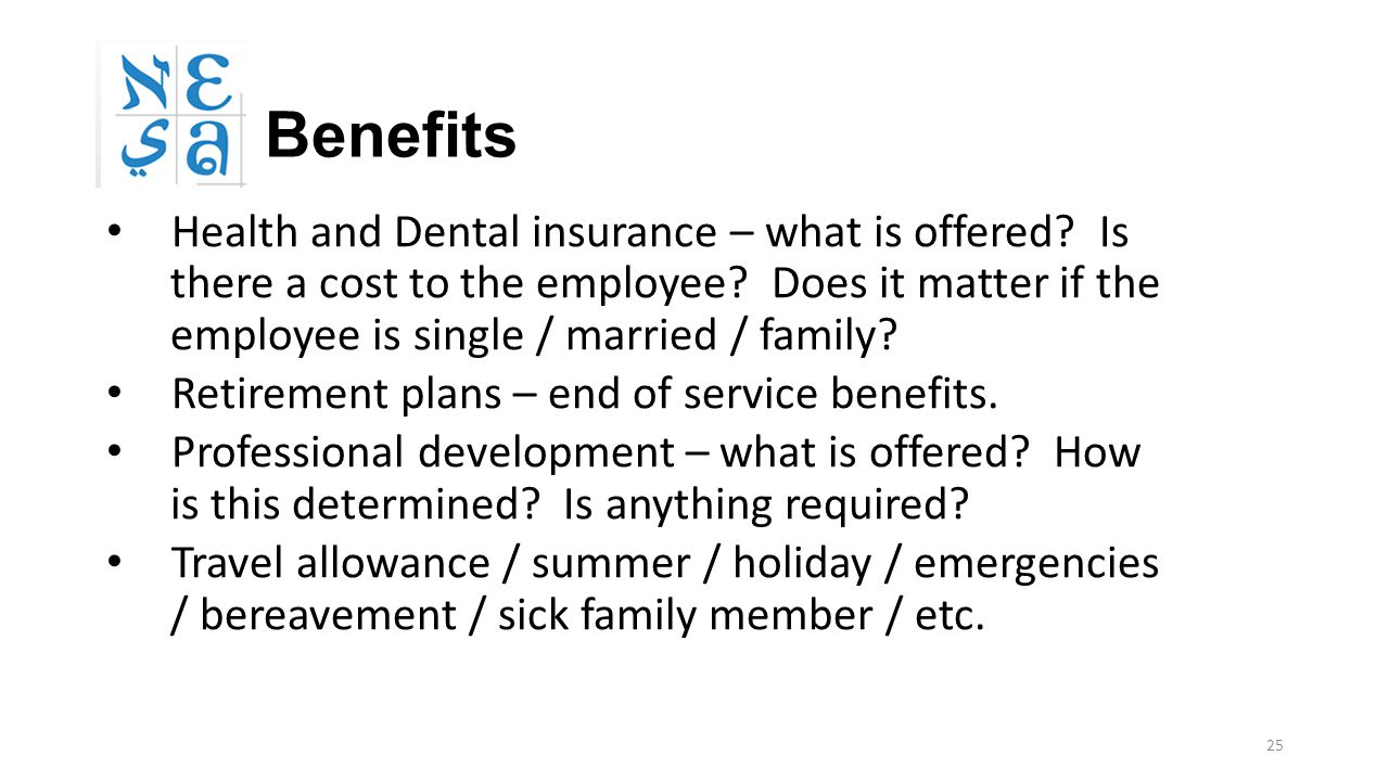 25 Benefits Health and Dental insurance – what is offered.