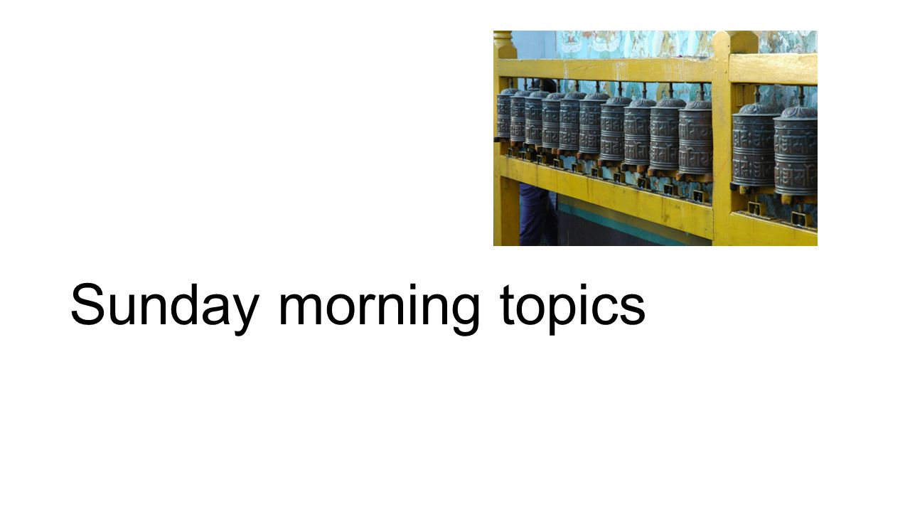 Sunday morning topics