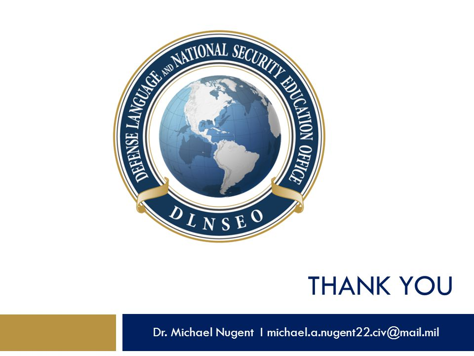 THANK YOU Dr. Michael Nugent I michael.a.nugent22.civ@mail.mil