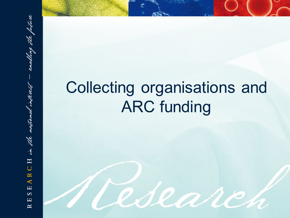 Collecting organisations and ARC funding