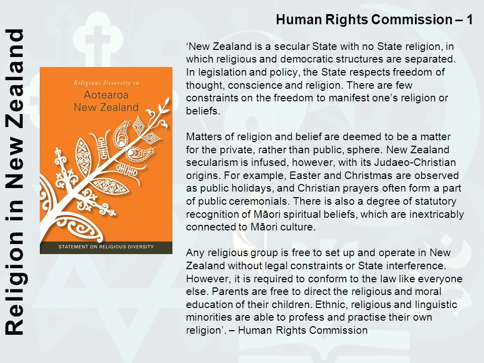 Human Rights Commission – 1 'New Zealand is a secular State with no State religion, in which religious and democratic structures are separated. In leg