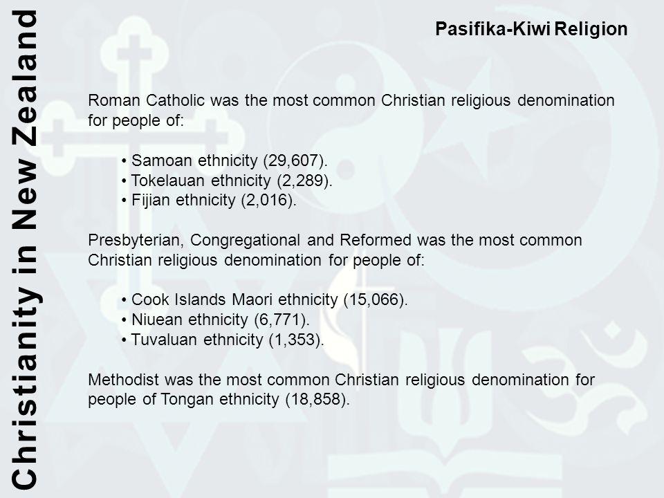Roman Catholic was the most common Christian religious denomination for people of: Samoan ethnicity (29,607). Tokelauan ethnicity (2,289). Fijian ethn