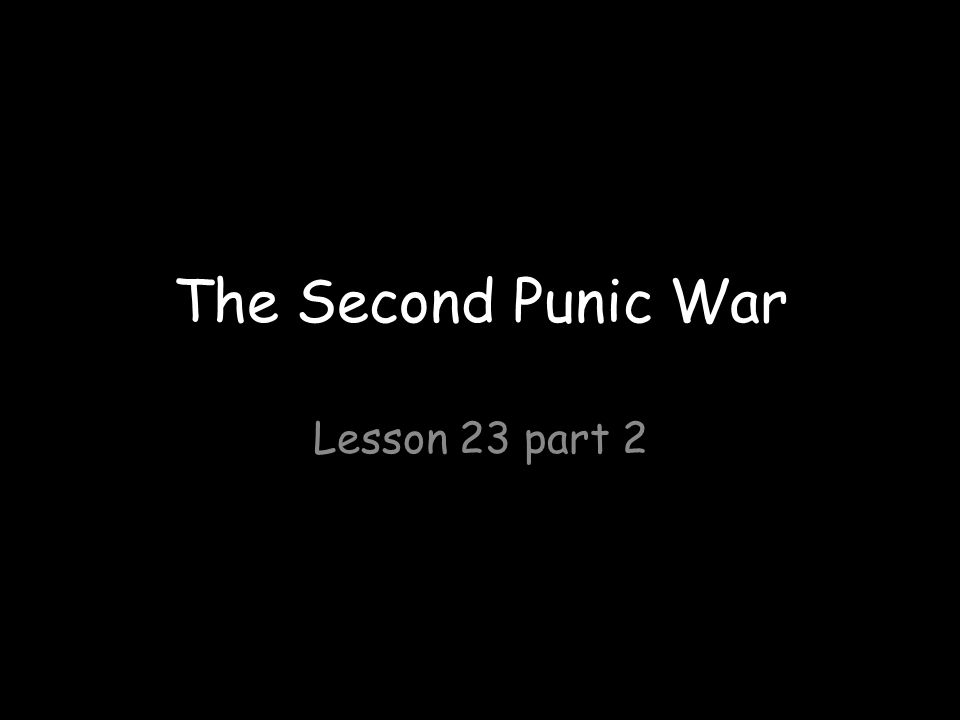 The Second Punic War Lesson 23 part 2