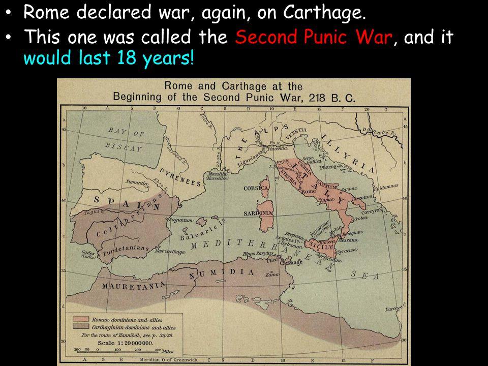 Rome declared war, again, on Carthage.