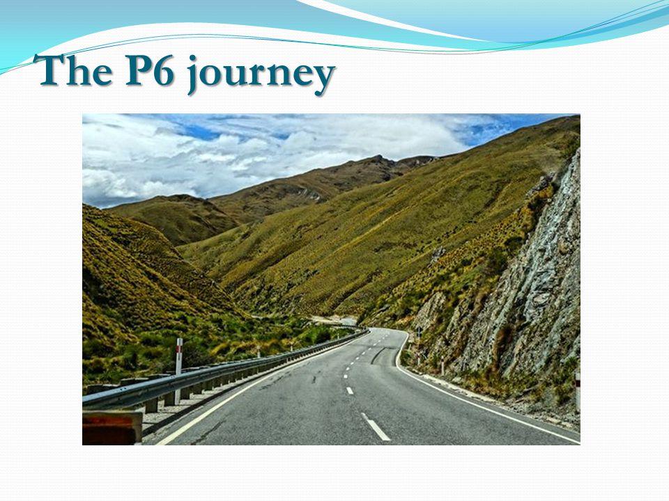 The P6 journey