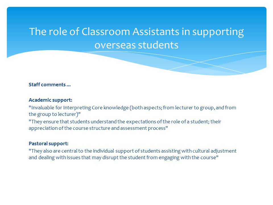 Staff comments... Academic support: