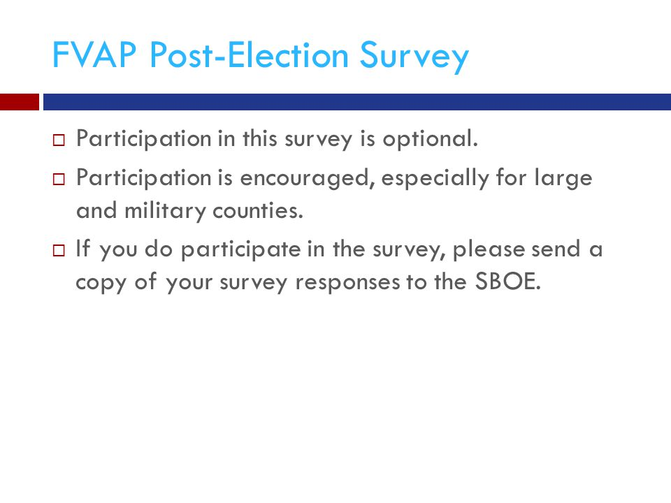 FVAP Post-Election Survey  Participation in this survey is optional.