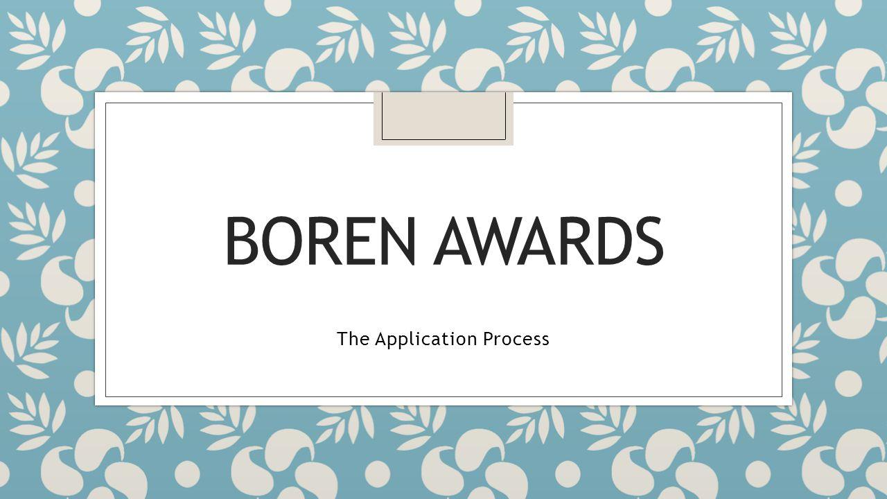 BOREN AWARDS The Application Process