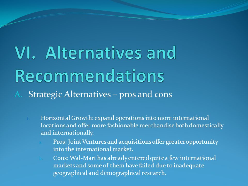 A. Strategic Alternatives – pros and cons 1.