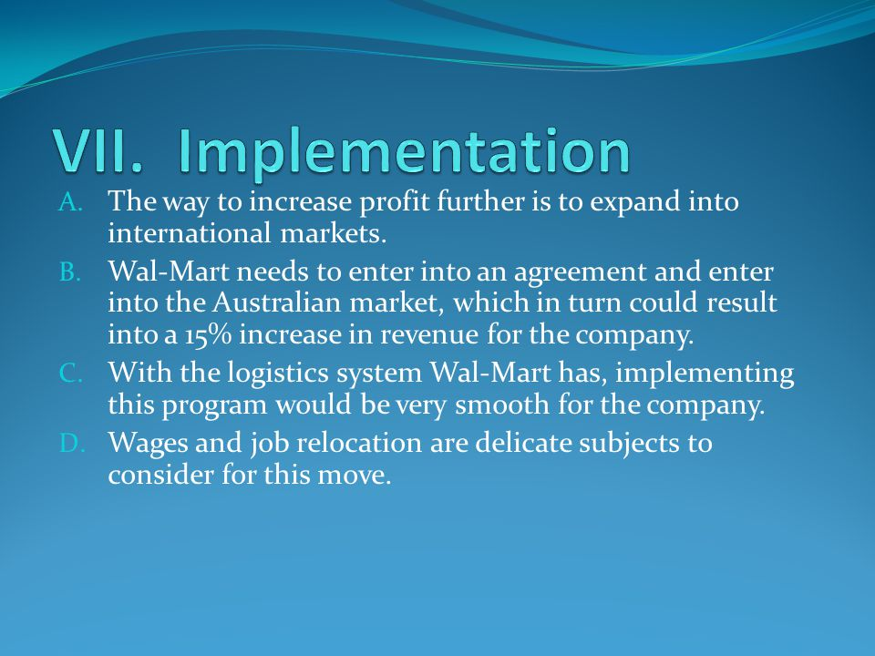 A. The way to increase profit further is to expand into international markets.