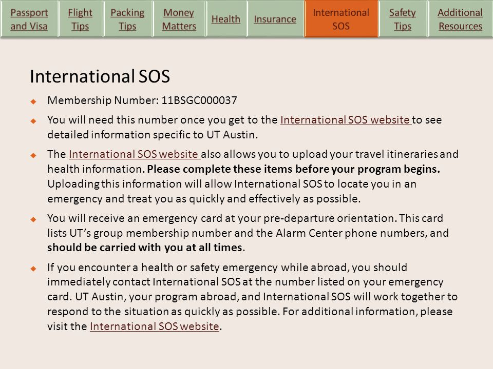 International SOS  Membership Number: 11BSGC000037  You will need this number once you get to the International SOS website to see detailed informat