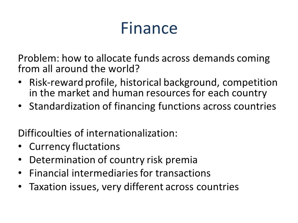 Finance Problem: how to allocate funds across demands coming from all around the world.