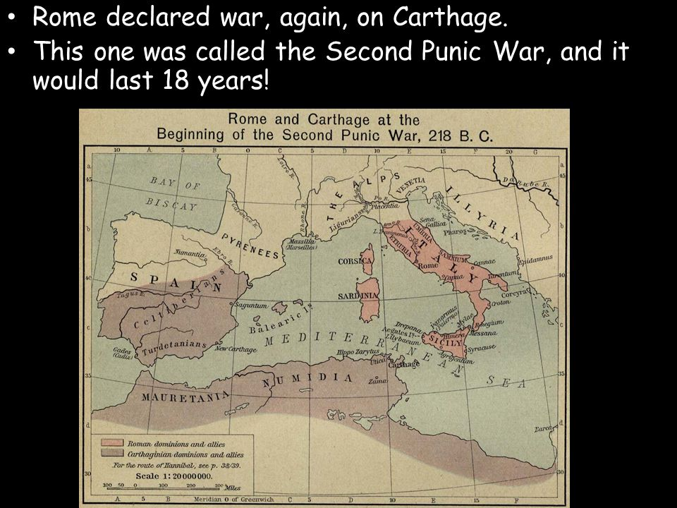 Rome declared war, again, on Carthage. This one was called the Second Punic War, and it would last 18 years!