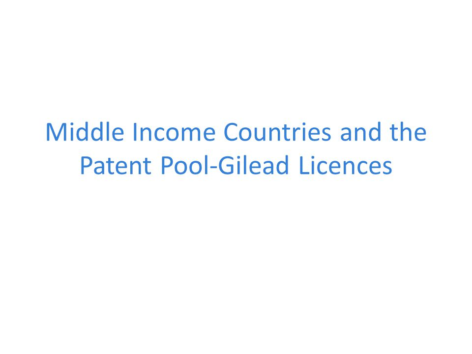 Middle Income Countries and the Patent Pool-Gilead Licences