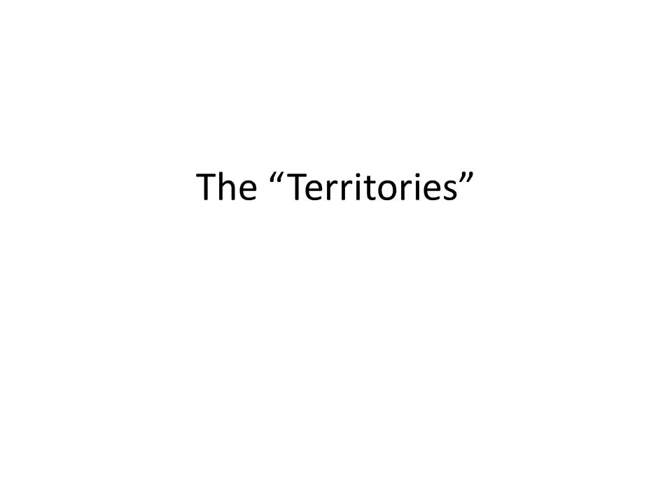 "The ""Territories"""