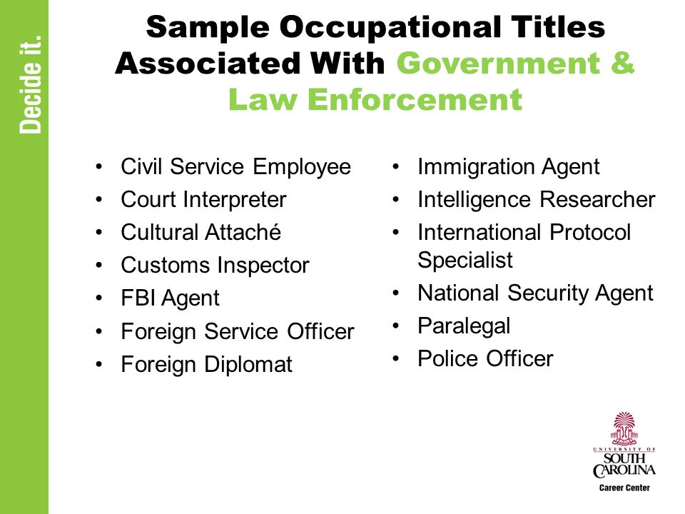 Sample Occupational Titles Associated With Government & Law Enforcement Civil Service Employee Court Interpreter Cultural Attaché Customs Inspector FB