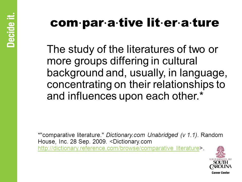 com ⋅ par ⋅ a ⋅ tive lit ⋅ er ⋅ a ⋅ ture The study of the literatures of two or more groups differing in cultural background and, usually, in language