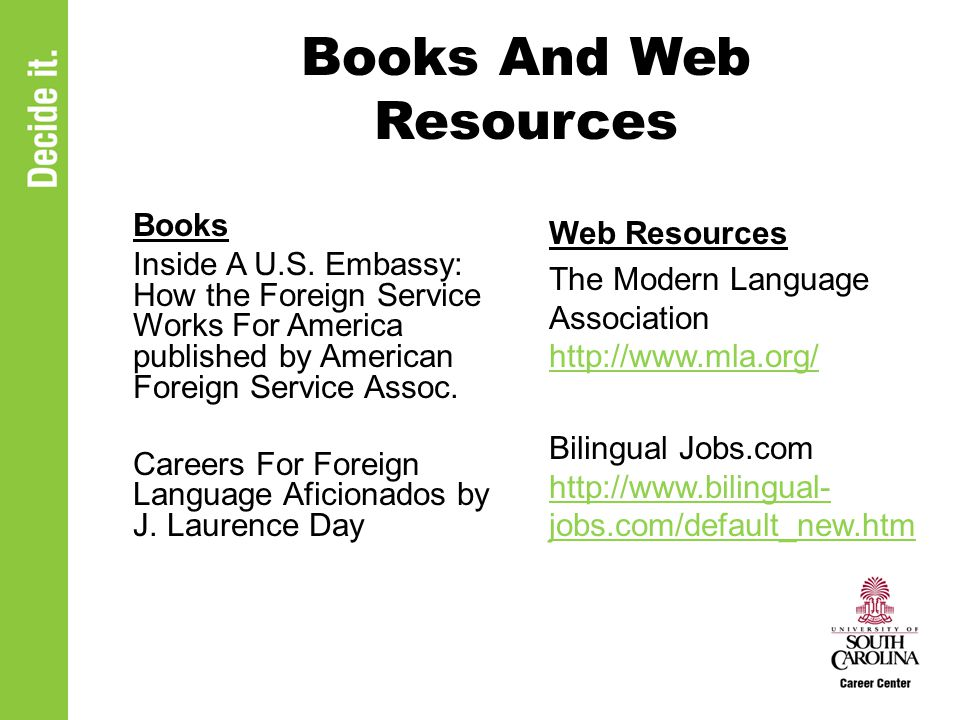 Books And Web Resources Books Inside A U.S. Embassy: How the Foreign Service Works For America published by American Foreign Service Assoc. Careers Fo