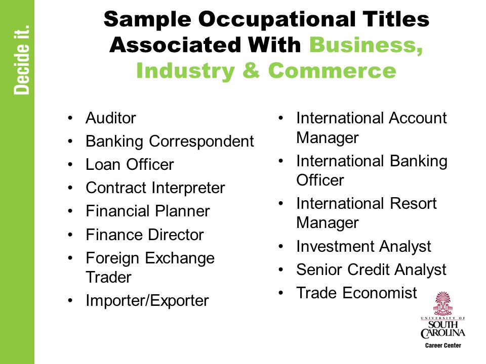 Sample Occupational Titles Associated With Business, Industry & Commerce Auditor Banking Correspondent Loan Officer Contract Interpreter Financial Pla