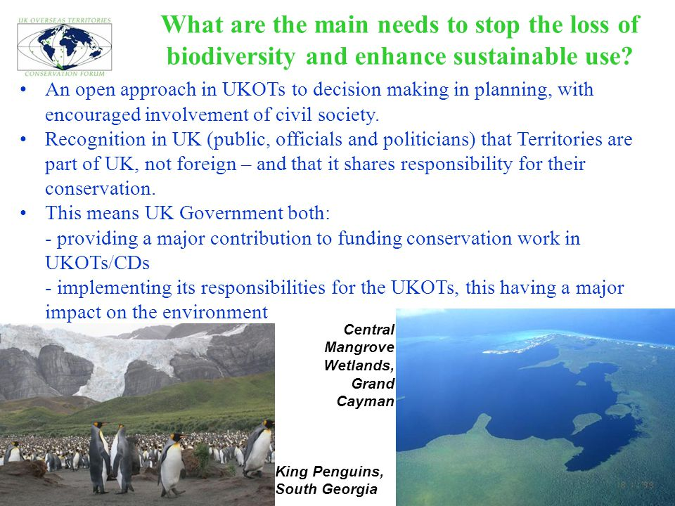 What are the main needs to stop the loss of biodiversity and enhance sustainable use? An open approach in UKOTs to decision making in planning, with e