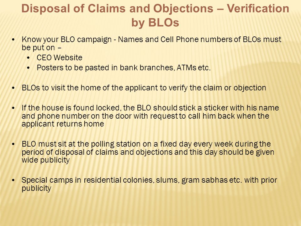 Disposal of Claims and Objections – Verification by BLOs Know your BLO campaign - Names and Cell Phone numbers of BLOs must be put on – CEO Website Po