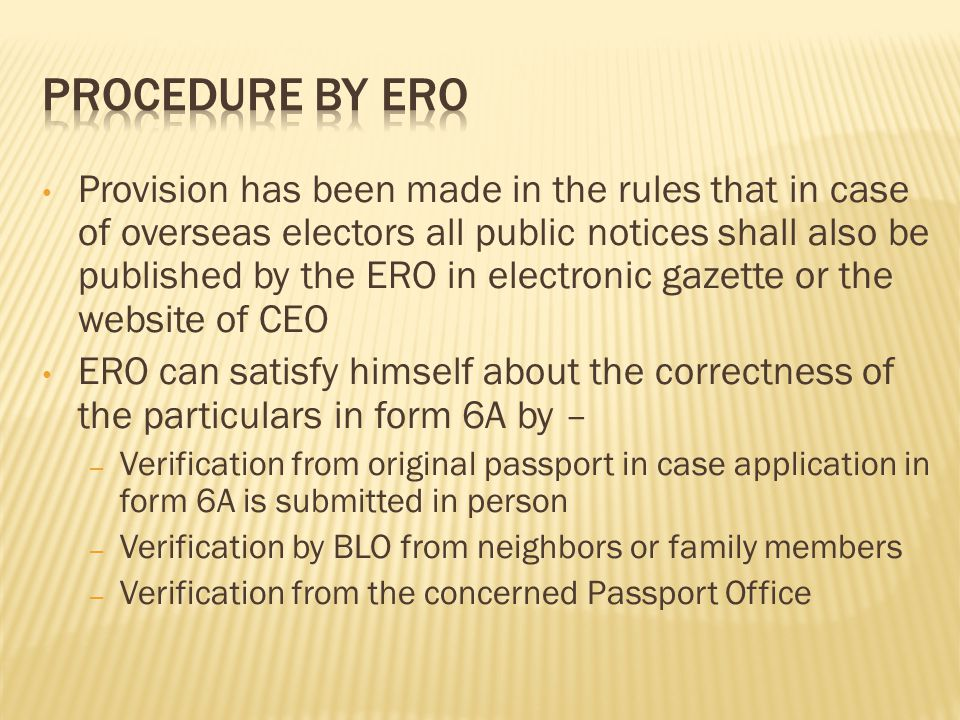 Provision has been made in the rules that in case of overseas electors all public notices shall also be published by the ERO in electronic gazette or