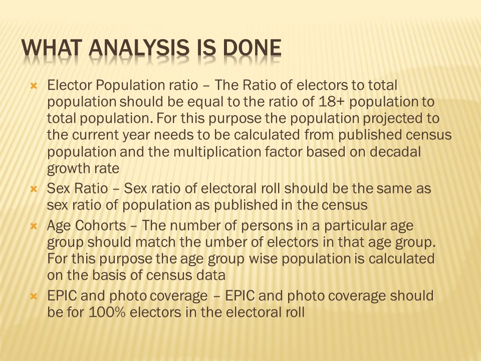  Elector Population ratio – The Ratio of electors to total population should be equal to the ratio of 18+ population to total population.