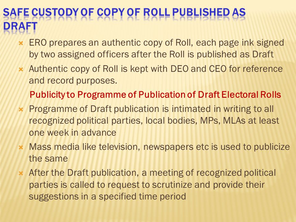  ERO prepares an authentic copy of Roll, each page ink signed by two assigned officers after the Roll is published as Draft  Authentic copy of Roll