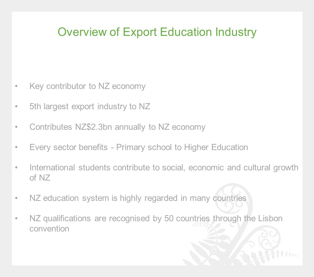 The Government's International Education Leadership Statement To double the economic value of international education to $5 billion over the next 15 years