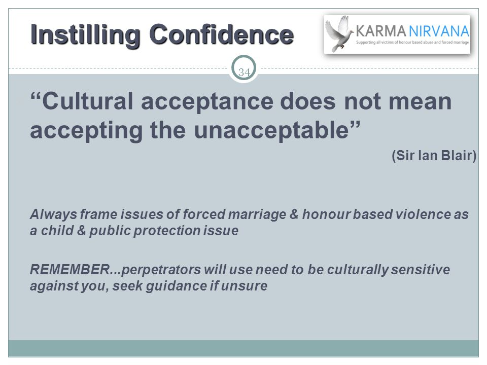 "34 Instilling Confidence Child & Public Protection Instilling Confidence  ""Cultural acceptance does not mean accepting the unacceptable""  (Sir Ian B"