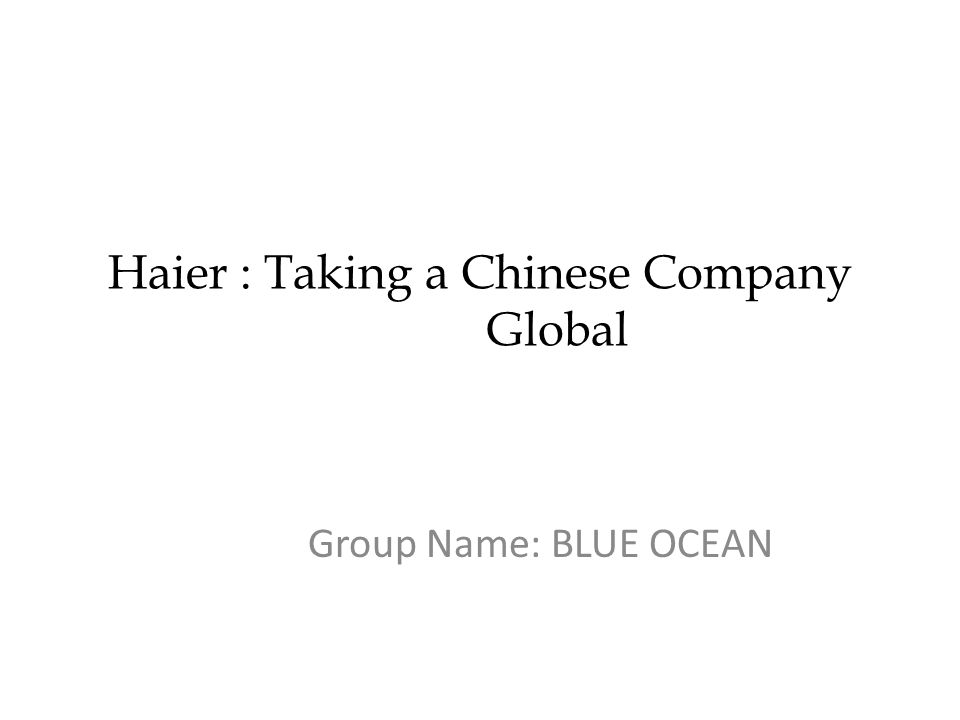 Haier europe Started-2000 Headquarter- Verse, Italy Marketing - 13 European countries and growing to 17 by 2004.