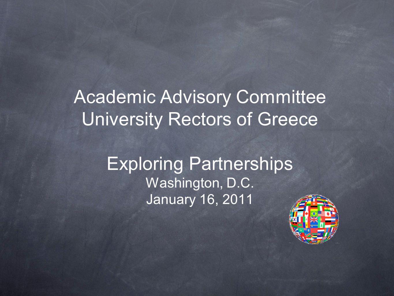 Academic Advisory Committee University Rectors of Greece Exploring Partnerships Washington, D.C.