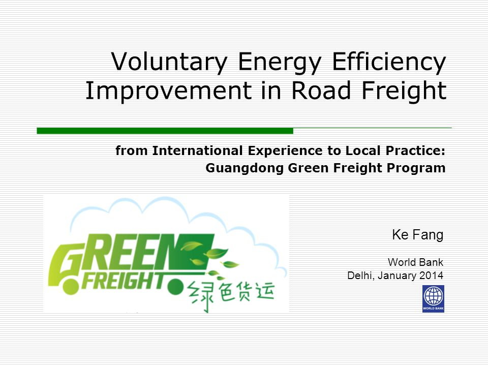 Voluntary Energy Efficiency Improvement in Road Freight from International Experience to Local Practice: Guangdong Green Freight Program Ke Fang World