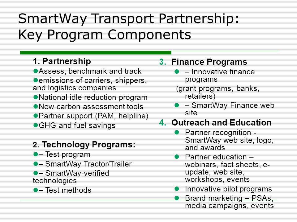 SmartWay Transport Partnership: Key Program Components 1.